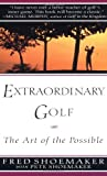 img - for Extraordinary Golf: the Art of the Possible (Perigee) by Fred Shoemaker (1997-04-01) book / textbook / text book