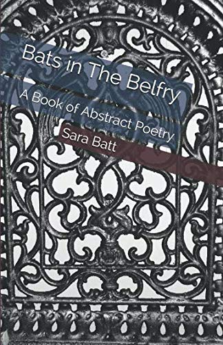 Bats in The Belfry: A Book of Abstract Poetry