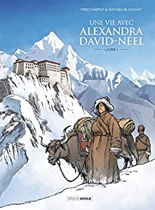 vignette de 'Une vie avec Alexandra David-Néel 1 (Fred Campoy)'