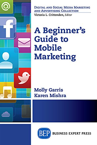 A Beginners Guide To Mobile Marketing  Digital And Social Media Marketing And Advertising Collection