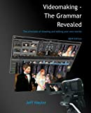 img - for Videomaking - The Grammar Revealed: The principles of shooting and editing your own movies (B&W Edition) by Jeff Naylor (11-Mar-2013) Paperback book / textbook / text book