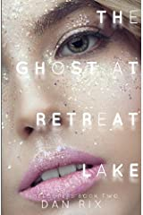 The Ghost at Retreat Lake (Timeloopers) (Volume 2) Paperback