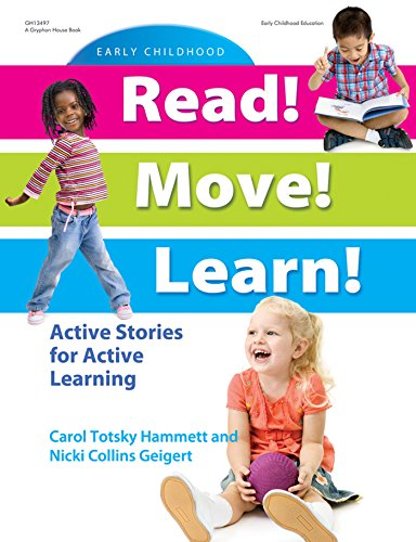 Read! Move! Learn!: Active Stories for Active Learning (Literacy Classroom Preschool)