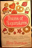 Visions of sugarplums;: A cookbook of cakes, cookies, candies & confections from all the countries that celebrate Christmas