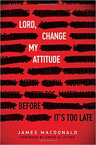 Lord, Change My Attitude: Before It's Too Late: James
