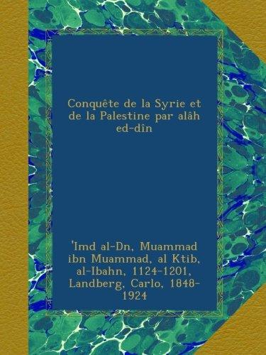 Conquête de la Syrie et de la Palestine par alâh ed-dîn (Arabic Edition)