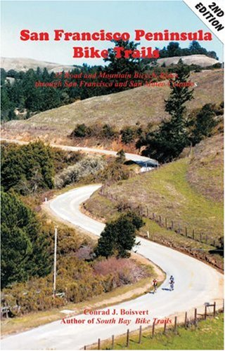 San Francisco Peninsula Bike Trails: 32 Road and Mountain Bike Rides Through San Francisco and San Mateo Counties