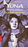 Yona fille de la préhistoire, tome 9 : La horde des loups par Reynaud