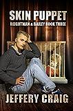 Skin Puppet: Reightman & Bailey Book Three
