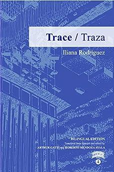 Trace / Traza by [Rodríguez Zuleta, Iliana]