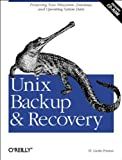 UNIX Backup and Recovery, Preston, W. Curtis, 1565926420