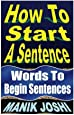 How To Start A Sentence: Words To Begin Sentences (English Daily Use)