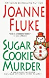 Front cover for the book Sugar Cookie Murder by Joanne Fluke