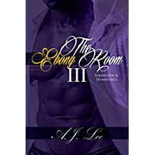 The Ebony Room III: Submission & Dominance