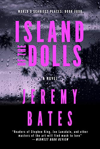 Island of the Dolls: A Novel (World's Scariest Places Book ()