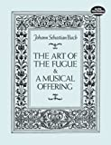 The Art of the Fugue and a Musical Offering, Johann Sebastian Bach, 0486270068