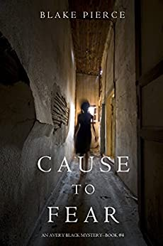 Cause Fear Avery Black Mystery Book ebook
