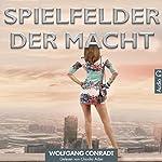 Spielfelder der Macht | Wolfgang Conradt