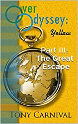 Over Odyssey Yellow: Part III: The Great Escape