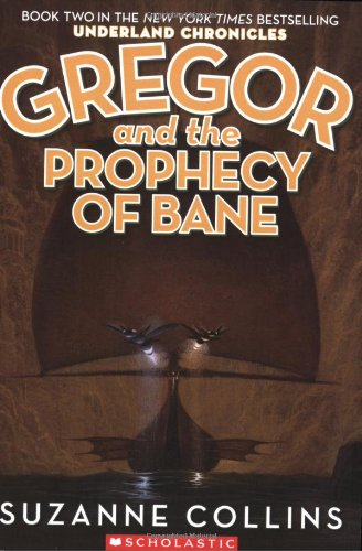 Gregor and the Prophecy of Bane - Book #2 of the Underland Chronicles