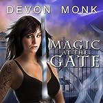 Magic at the Gate: Allie Beckstrom Series, Book 5 | Devon Monk