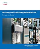 Routing and Switching Essentials V6 Companion Guide 1st Edition