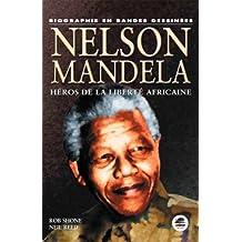 Nelson Mandela [nouvelle édition]: Héros de la liberté africaine /
