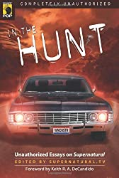 In the Hunt: Unauthorized Essays on Supernatural