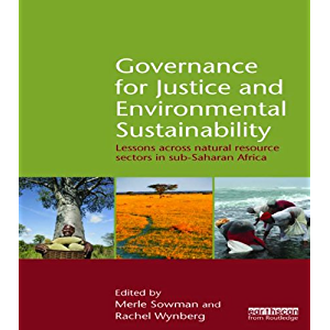 Governance for Justice and Environmental Sustainability: Lessons across Natural Resource Sectors in Sub-Saharan Africa
