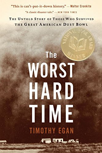The Worst Hard Time: The Untold Story of Those Who Survived the Great American Dust Bowl from Mariner Books