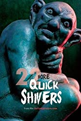 22 More Quick Shivers: from the Dailynightmare.com (Volume 2)