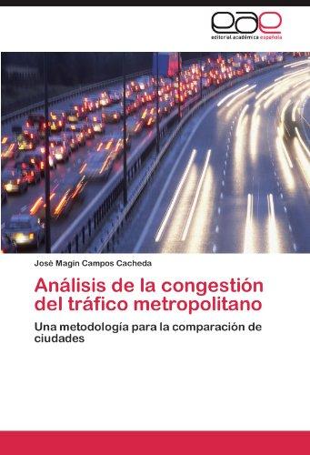 Descargar Libro Analisis De La Congestion Del Trafico Metropolitano Jos Mag N. Campos Cacheda