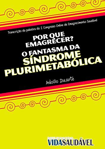 O Fantasma da Síndrome Plurimetabólica: Como a Barriga de Chope Aumenta o Risco de Doenças Graves e Como Perdê-la Definitivamente (Portuguese Edition)