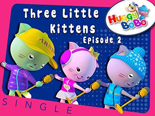 Three Little Kittens Episode 2 Nursery Rhymes By HuggyBoBo ()
