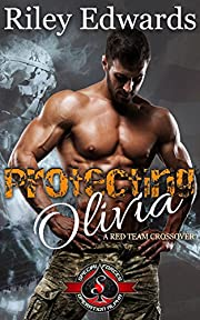 Protecting Olivia (Special Forces: Operation Alpha) (Red Team Book 2)