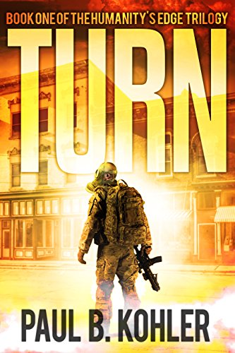 Turn: Book One of the Humanity's Edge Trilogy by [Kohler, Paul B]