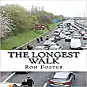 The Longest Walk Audiobook by Ron Foster Narrated by Duane Sharp