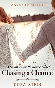 Chasing a Chance: A Small Town Romance Novel (The Queensbay Series Book 4) by [Stein, Drea]