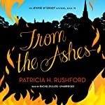 From the Ashes: The Jennie McGrady Mysteries, Book 10 | Patricia H. Rushford