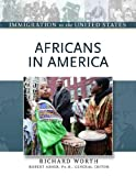 Africans in America, Richard Worth, 0816056919