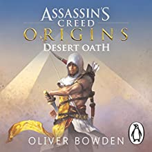 Desert Oath: The Official Prequel to Assassin's Creed Origins Audiobook by Oliver Bowden Narrated by John Banks
