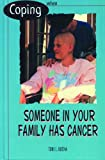 Coping When Someone in Your Family Has Cancer, Toni L. Rocha, 0823931951