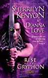 The Rise of the Gryphon, Sherrilyn Kenyon and Dianna Love, 1451671997