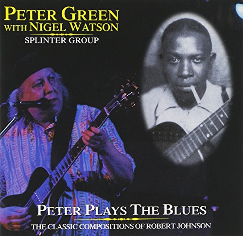 Play Peter Green - Peter Plays The Blues (w/Nigel Watson)