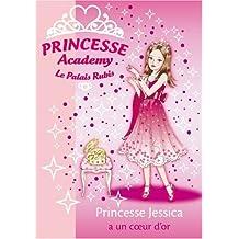 PRINCESSE ACADEMY T.17 : PRINCESSE JESSICA A UN COEUR D'OR
