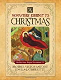 img - for A Monastery Journey to Christmas book / textbook / text book