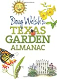 Doug Welsh's Texas Garden Almanac, Douglas F. Welsh, 1603444785