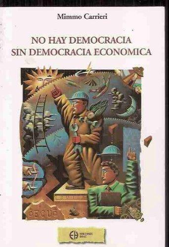 No hay democracia sin democracia económica
