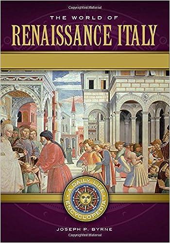 The World of Renaissance Italy [2 volumes]: A Daily Life Encyclopedia