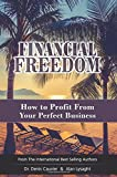 img - for Financial Freedom: How To Profit From Your Perfect Business book / textbook / text book